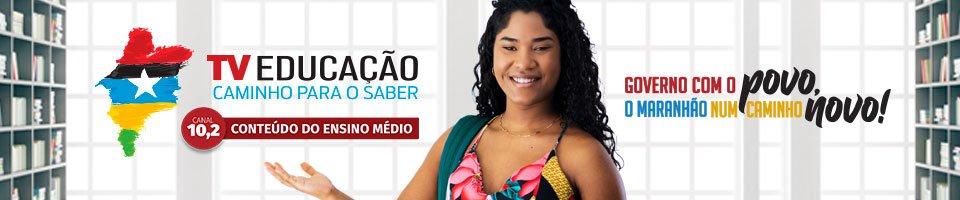 TV EDUCAÇÃO - GOVERNO DO MARANHÃO